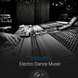 DeaJayDzikovsky In The Mix - Electro Dance Music Episode #1
