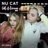 Nu Cat predents: CAT A LICIOUS MIX - guest: TWO-P
