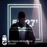 Gottwood Presents 078 - Crump
