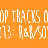 Tracks of 2013: Part 4 (RnB/Soul)