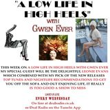 A LOW LIFE IN HIGH HEELS WITH GWEN EVER RADIO SHOW 15TH NOVEMBER 2017 EDITION