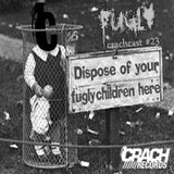 CRACHCAST #23: FUGLY - Infested