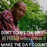 DJ Porkie LEGACY (Episode 2)