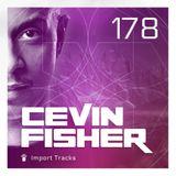 Cevin Fisher's Import Tracks Radio 178