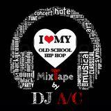DJ A/C - l LOVE OLD SKOOL ~ THE MIXTAPE