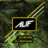 ALiF - Past and Future - Winter 2015 Mix for K13