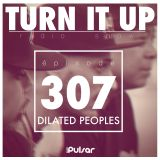 TURN IT UP radio show #307 // DILATED PEOPLES