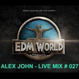 alex john - live mix # 027 (yearmix 2016)