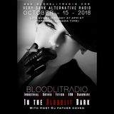 In The Bloodlit Dark! October-15-2018 (Industrial, Gothic, Darkwave, EBM, Dark Electro)