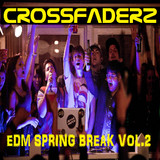 CROSSFADERZ - EDM Spring Break Vol.2