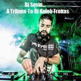 Dj Sevin - a tribute to dj kaleb freitas -