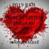 2019 R&B SLOW JAMS WOMAN'S EDITION ft ELLA MAI, SZA, H.E.R, QUEEN NAIJA & SUMMER WALKER