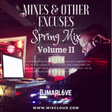 #Mixes & Other Excuses - Spring Mix Volume II (R&B, Hip Hop)