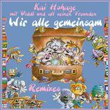 Kai Hohage mit Diddl und all seinen Freunden ''Wir alle gemeinsam'' (Remixes) CD-Maxi Single