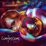 "Edu Furtado "" CONFESSIONS SET"" Remixed Celebration"