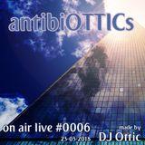 "antibiOTTICs ""on air live"" Radioshow #0006 2018-03-24"