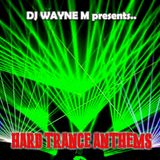 DJ Wayne M presents... My Hard Trance Anthems