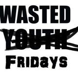 Wasted Fridays March 2018 feat. Great Collapse