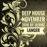 Deep House November 2016 by Ulrike Langer