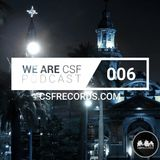 WE ARE CSF PODCAST - EPISODE 006