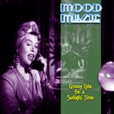Mood Music - Groovy Cuts for a Swingin' Time