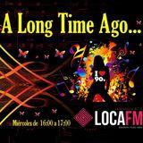A Long Time Ago ep.010 17-05-2017 (Loca FM Salamanca) DJ Correcaminos