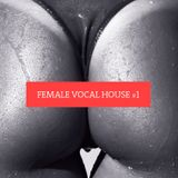 Female Vocal House #1
