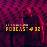 PODCAST #02 MIXED BY JUAN QUEIJA