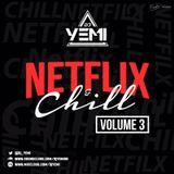 DJYEMI - Netflix&Chill Vol.3 @DJ_YEMI