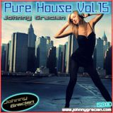 Johnny Gracian - Pure House Vol.15