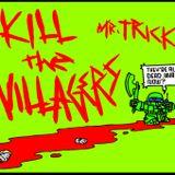 Mr Trick - Kill The Villagers (2002)