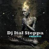 Dj Ital Steppa - Deep Meditation  Dub Mix