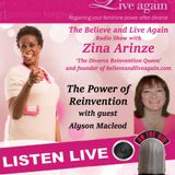 The Power of Reinvention - Believe and Live Again Radio Show with Zina A on Kent Christian Radio