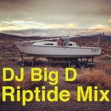 DJ Big D- Riptide Mix