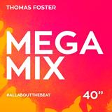 Thomas Foster - MEGAMIX 40