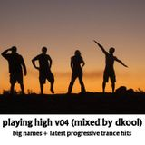 Playing High v04 (Mixed By DKool)