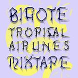 Bigote - Tropical Airlines Mixtape