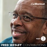 Fred Wesley Contributions, Part 3