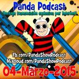 Panda Show - Marzo 04, 2015 - Podcast