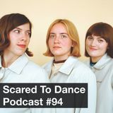 Scared To Dance Podcast #94