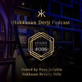 Hakkasan Deep Podcast #006