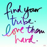 Kung Pow - Find your TRIBE! Love them HARD!