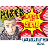 Mikes Top 30 of 2018 Part 3 (1-10)