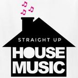 Straight up house mix Jan18