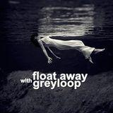 Greyloop presents Float Away Episode 146 (incl. Snorkle Guest Mix) Live @ Houseradio.pl 2017-05-16