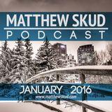 MATTHEW SKUD PODCAST - January 2016