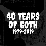 40 YEARS OF GOTH 1979-2019