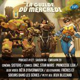 La Guilde du Mercredi 127 (S04E29) - Sisters, DMZ, Star Wars Princesse Leia, Overwatch