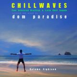 ChillWaves Vol. Eighteen - A Fine Selection Of Brazilian & Latin Chill  and Tropicalia Grooves