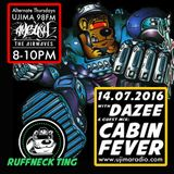 Dazee Presents The Ruffneck Ting Take Over 14.07.2016 with Cabin Fever Guest Mix
